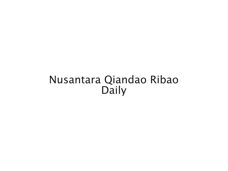 Nusantara Qiandao Ribao daily